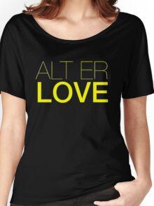 Alt  er love  Women's Relaxed Fit T-Shirt