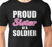 Proud Sister Of a Soldier Unisex T-Shirt