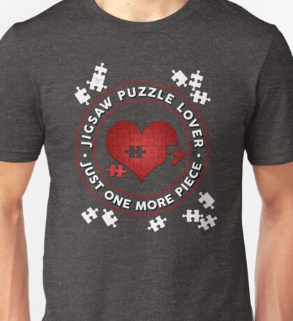 Jigsaw Puzzle Lover Just One More Piece Unisex T-Shirt