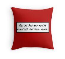 Mature, Rational Adult Throw Pillow