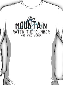 The Mountain Rates The Climber T-Shirt