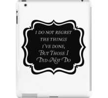 I Do Not Regret iPad Case/Skin