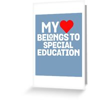 My Heart Belongs To Special Education Greeting Card