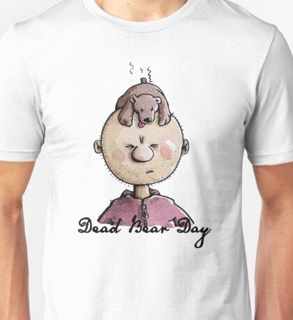 Dead Bear Day Unisex T-Shirt