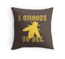 I Choose To Bee Throw Pillow