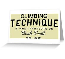 Climbing Technique Is What Protects Us Greeting Card