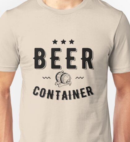 Beer Container Unisex T-Shirt