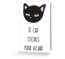 A cat steals your heart Greeting Card