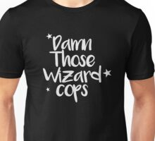 Damn Those Wizard Cops Unisex T-Shirt