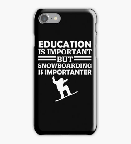 Snowboarding is importanter iPhone Case/Skin
