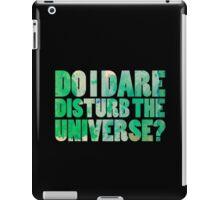 Do I dare disturb the universe? iPad Case/Skin