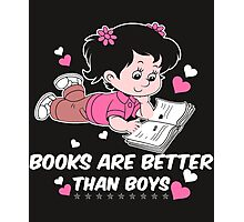 Books Are Better Than Boys Kids Child Children Photographic Print