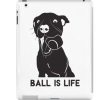 Ball is Life, pitbull iPad Case/Skin