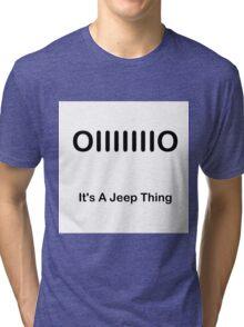 It's a Jeep Thing Tri-blend T-Shirt