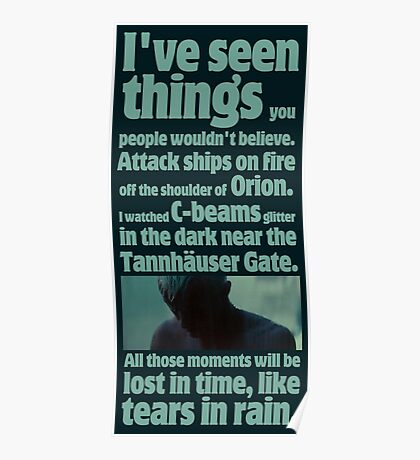like tears in rain - blade runner quote  Poster
