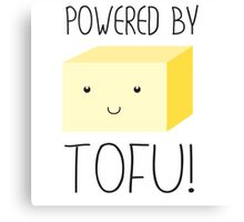 Powered by Tofu Canvas Print