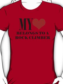 My Heart Belongs To A Rock Climber T-Shirt