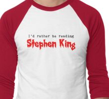 I'd Rather Be Reading Stephen King Men's Baseball ¾ T-Shirt