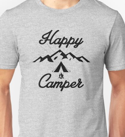 HAPPY CAMPER TENT CAMPING MOUNTAINS HIKING CLIMBING EXPLORE Unisex T-Shirt