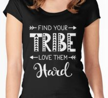 Find Your Tribe Love Them Hard Women's Fitted Scoop T-Shirt