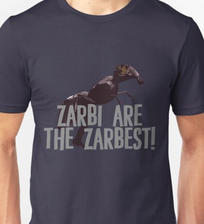 Zarbi are the ZarBEST! Unisex T-Shirt