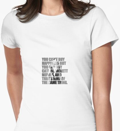 Happiness = Cate Blanchett movies Womens Fitted T-Shirt