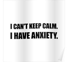 Keep Calm Anxiety Poster