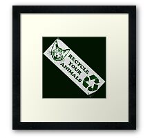 Please recycle your animals Framed Print