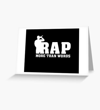 RAP More Than words Greeting Card