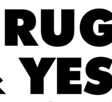 SAY NO TO DRUGS & YES TO PIZZA Sticker