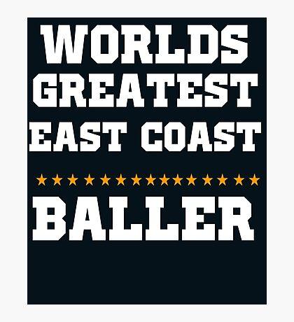 Worlds Greatest Eat Coast Baller Basketball  Photographic Print