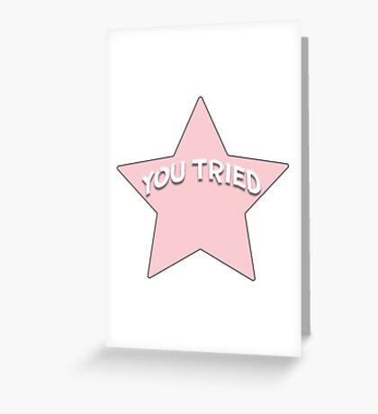 YOU TRIED Greeting Card