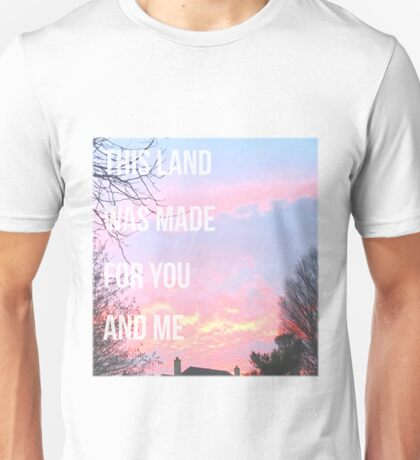 This Land Was Made For You and Me Unisex T-Shirt