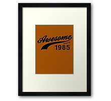 AWESOME VINTAGE SINCE 1985 AGED TO PERFECTION Framed Print