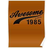 AWESOME VINTAGE SINCE 1985 AGED TO PERFECTION Poster