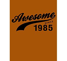AWESOME VINTAGE SINCE 1985 AGED TO PERFECTION Photographic Print