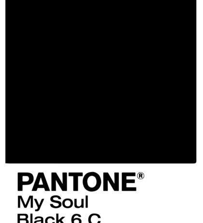 "Pantone Black 6 C ""My Soul"" Sticker"