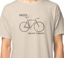 Miles Are My Therapy Classic T-Shirt