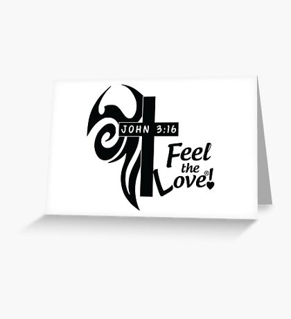 Feel The Love ® - Tribal Cross John 3:16 Greeting Card