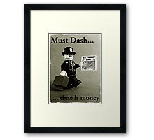 Must dash...time is money, by Tim Constable Framed Print
