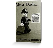 Must dash...time is money, by Tim Constable Greeting Card