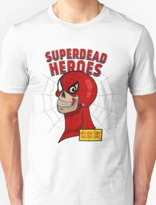 Superdead heroes: spider-dead T-Shirt