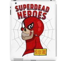 Superdead heroes: spider-dead iPad Case/Skin