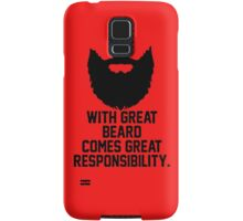 WITH GREAT BEARDS COMES GREAT RESPONSIBILITY Samsung Galaxy Case/Skin