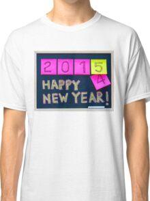 Happy New Year 2015 message hand written on blackboard Classic T-Shirt