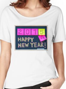 Happy New Year 2015 message hand written on blackboard Women's Relaxed Fit T-Shirt