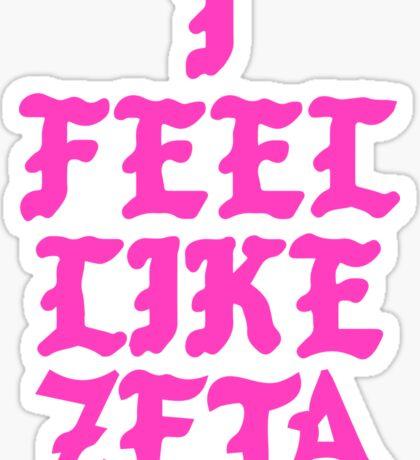 I Feel Like Zeta Pink Sticker