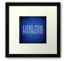 Don't Care Framed Print