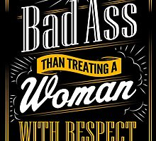 Real Men Respect Women by papabuju