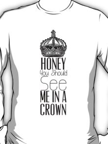 """Honey you should see me in a crown"" Moriarty quote from Sherlock (BBC) T-Shirt"